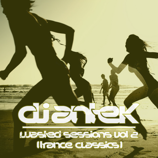 Antek - Wasted Sessions Vol 2 [Trance Classics] 19-08-15