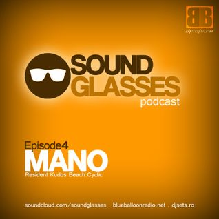Sound Glasses PODCAST Episode 4 - MANO