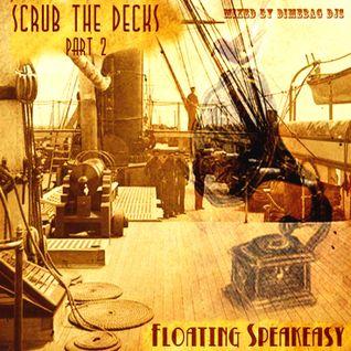 Floating Speakeasy - Scrub The Decks (Part 2)
