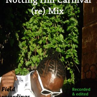 Notting Hill Carnival - Field Recordings