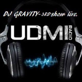 DJ GRAVITY-LIVE ON UDMI 20-8-2016