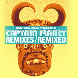 Bastard Jazz Radio: Captain Planet Guestmix