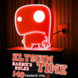 Elysium Time 140bpm Trance Set - Barbie's Rules