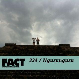 FACT mix 334 - Nguzunguzu (Jun '12)
