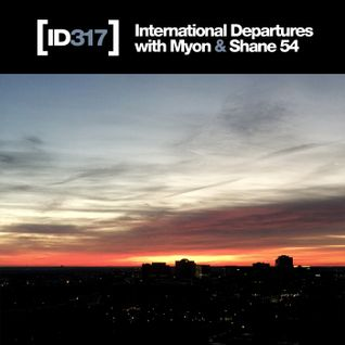 International Departures 317 with Myon & Shane 54