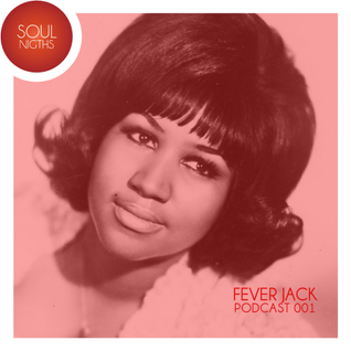 FeverJack-Soul Nights Podcast 001.