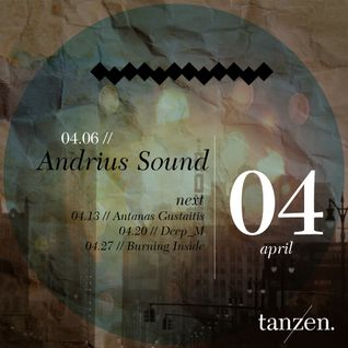 Tanzen. Guest Mix: andrius sound (2012-04-06)