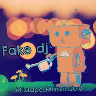Mixtape Marzo 2013 @ Fake dj