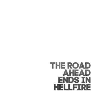 The Road Ahead Ends In Hellfire