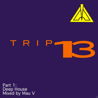Mau V - Horizons - Triple 13 Part 1, Deep House