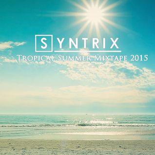 Syntrix - Tropical Summer Mixtape (2015)