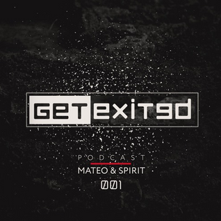 Mateo & Spirit - GET EXITED Podcast 001
