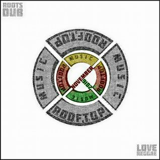 ROOTS DUB REGGAE * ROOFTOP NOVEMBER 2016 free download on soundcloud