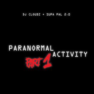 Dj Cloudz Featuring Supa Pal 2.0 Paranormal Activity mix (Dancehall Pop Dubstep Trapstep)