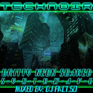 TECHNOIR: Gritty Neon Soaked Synthwave