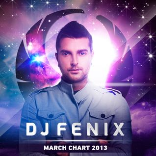 DJ Fenix - March Chart 2013