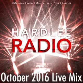 HardleeRadio - October 2016 Live Mix **Music From 9/1/16 - 10/1/16**