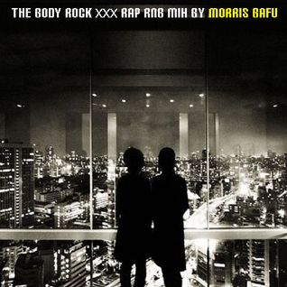 The Body Rock SA Rap Rnb 4 mix by Morris Bafu