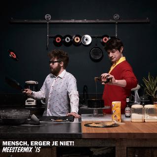 Mensch, erger je niet! - Meestermix 2015