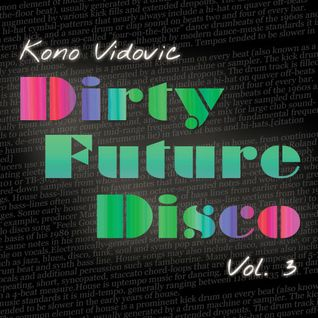 Kono Vidovic - Dirty Future Disco, Vol 3.