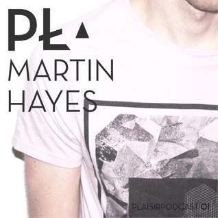 martin hayes - plaisir podcast 001