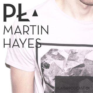 martin hayes - plaisir podcast 001