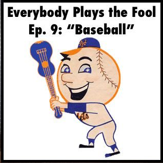 "Everybody Plays the Fool, Episode 9: ""Baseball"""
