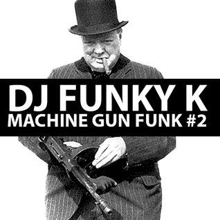 DJ FUNKY K # MACHINE GUN FUNK # 2