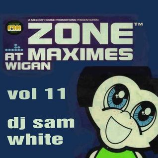 ZONE @ MAXIMES VOL 11 - DJ SAM WHITE -  (JAN 1999)