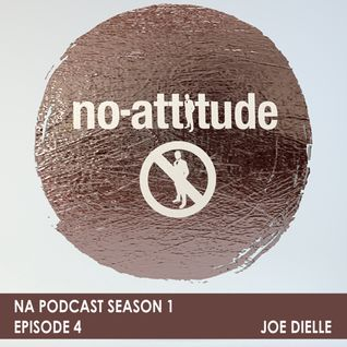 NA Podcast Season 1 Episode 4: Joe Dielle
