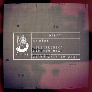 Delay 09/16 by Bára