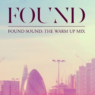 FOUND Sound: FOUND festival warm up mix 2013