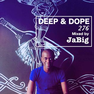 Summer 2015 Soulful House Mix by JaBig - DEEP & DOPE 276