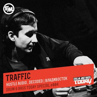 Traffic - Drum & Bass Today Special #004