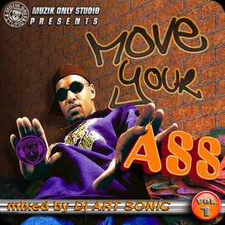 ► MOVE YOUR A$$ #o1 ◀ mixtape by DJ AS aka Art Sonic