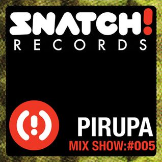 SNATCH! GROOVES #005 - PIRUPA (NOVEMBER 2011)