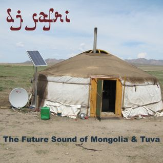 DJ Safri - The Future Sound of Mongolia & Tuva mix