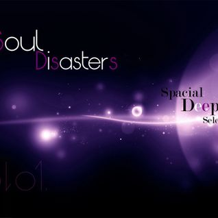 The Soul Disasters - Spacial Deep Selection Vol 01