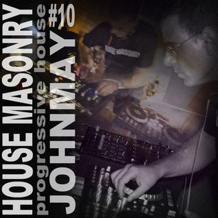 House Masonry Whit JohnMay 10 (Progressive House)