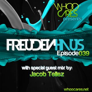 WhoOCares - Freudenhaus039 (Special guest mix by Jacob Tellez)