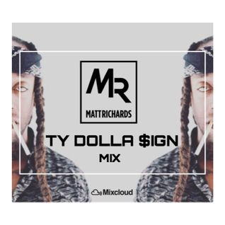 TY DOLLA SIGN MIX - @DJMATTRICHARDS