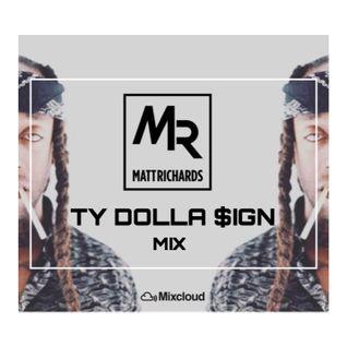 TY DOLLA SIGN MIX - @DJMATTRICHARDS
