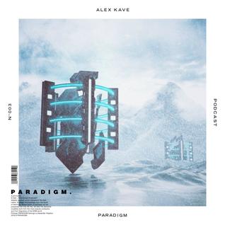 ALEX KAVE — PARADIGM N°003 [20|01|2016]