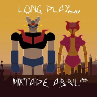 Long Play MIXTAPE Abril 2015