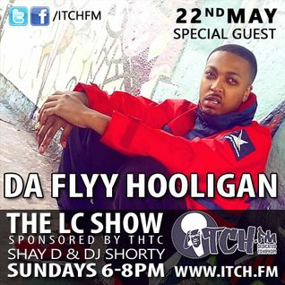 Shay D & DJ Shorty - The LC Show 120 - Da Flyy Hooligan