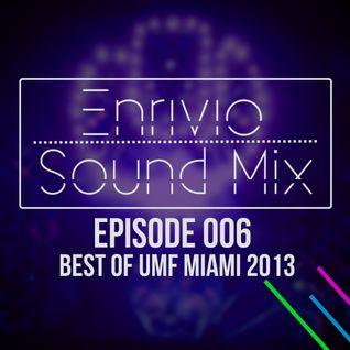 Enrivio Sound Mix 006 | Best of UMF Miami 2013