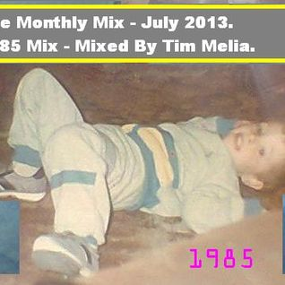 The monthly Mix - 1985 Mix - Mixed By Tim Melia