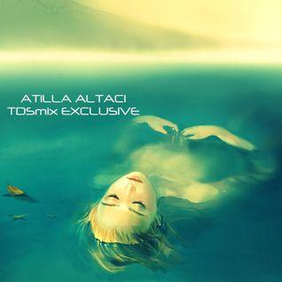 Atilla Altaci - TDSmix Exclusive