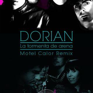 Dorian - La Tormenta de Arena (Motel Calor Edit)