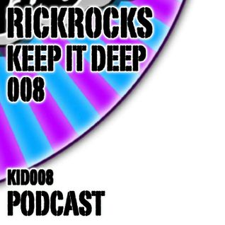 RickRocks - Keep It Deep Podcast episode eight KID008